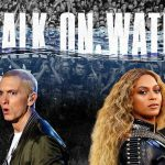 "Celebrities React to Eminem & Beyonce's ""Walk On Water"""